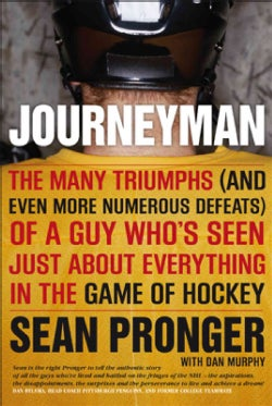 Journeyman: The Many Triumphs (And Even More Numerous Defeats) of a Guy Who's Seen Just About Everything in the G... (Paperback)