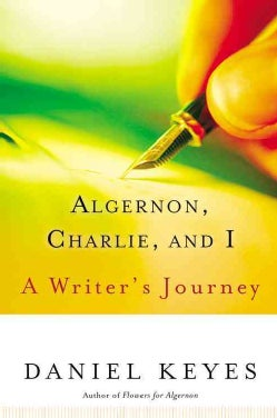 Algernon, Charlie, and I: A Writer's Journey (Paperback)