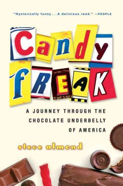 Candyfreak: A Journey Through The Chocolate Underbelly Of America (Paperback)