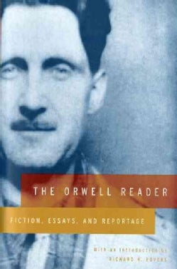 The Orwell Reader: Fiction, Essays, and Reportage (Paperback)