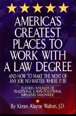 America's Greatest Places to Work With a Law Degree: And How to Make the Most of Any Job, No Matter Where It Is (Paperback)