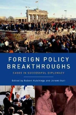 Foreign Policy Breakthroughs: Cases in Successful Diplomacy (Paperback)