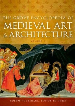 The Grove Encyclopedia of Medieval Art and Architecture (Hardcover)