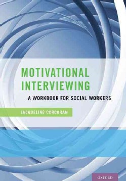 Motivational Interviewing: A Workbook for Social Workers (Paperback)
