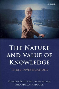 The Nature and Value of Knowledge: Three Investigations (Paperback)