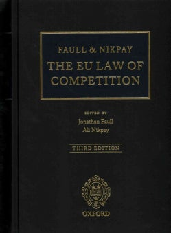 Faull & Nikpay: The EU Law of Competition (Hardcover)