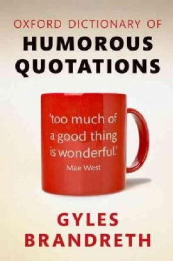 Oxford Dictionary of Humorous Quotations (Hardcover)
