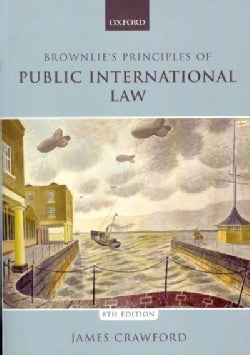 Brownlie's Principles of Public International Law (Paperback)
