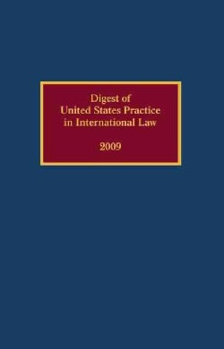 Digest of United States Practice in International Law 2009 (Hardcover)