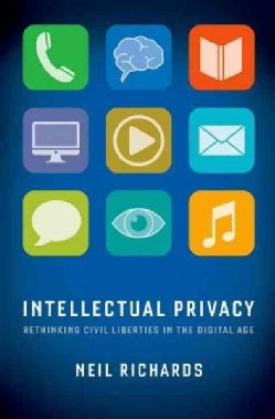 Intellectual Privacy: Rethinking Civil Liberties in the Digital Age (Hardcover)