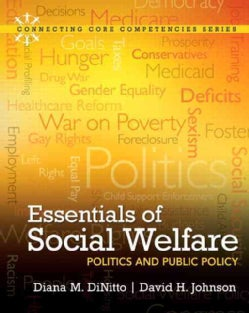Essentials of Social Welfare + MySocialWorkLab With Pearson Etext Access Code: Politics and Public Policy
