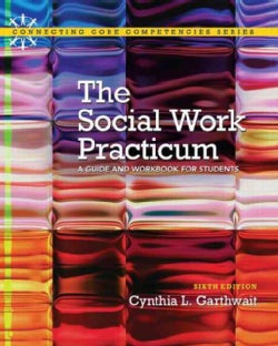 Social Work Practicum: A Guide and Workbook for Students (Paperback)