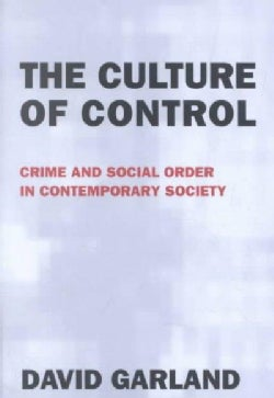 The Culture of Control: Crime and Social Order in Contemporary Society (Paperback)