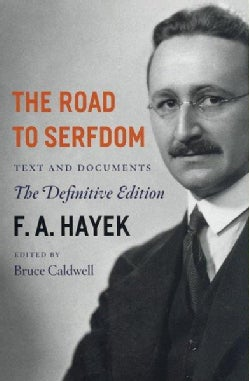 The Road to Serfdom: The Definitive Edition (Paperback)