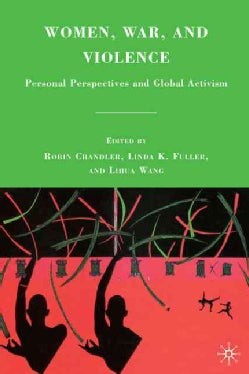Women, War, and Violence: Personal Perspectives and Global Activism (Hardcover)