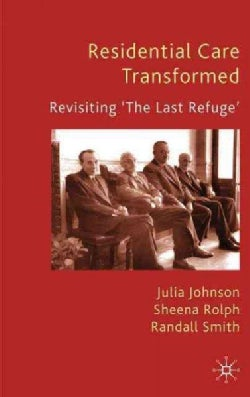 Residential Care Transformed: Revisiting 'The Last Refuge' (Hardcover)