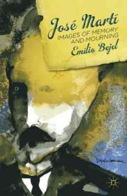 Jose Marti: Images of Memory and Mourning (Hardcover)