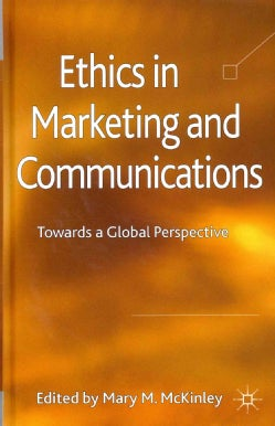 Ethics in Marketing and Communications: Towards a Global Perspective (Hardcover)