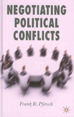 Negotiating Political Conflicts (Hardcover)