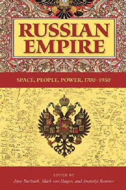 Russian Empire: Space, People, Power, 1700-1930 (Paperback)