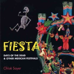 Fiesta: Days of the Dead & Other Mexican Festivals (Hardcover)