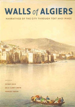 Walls of Algiers: Narratives of the City Through Text and Image (Paperback)