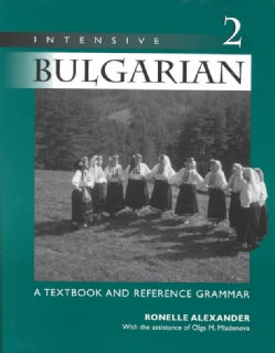 Intensive Bulgarian: A Textbook and Reference Grammar (Paperback)
