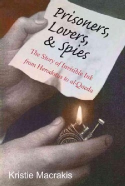 Prisoners, Lovers, and Spies: The Story of Invisible Ink from Herodotus to Al-Qaeda (Paperback)