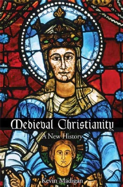 Medieval Christianity: A New History (Paperback)