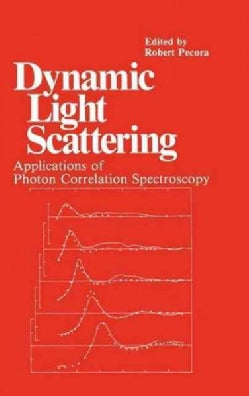 Dynamic Light Scattering: Applications of Photon Correlation Spectroscopy (Hardcover)