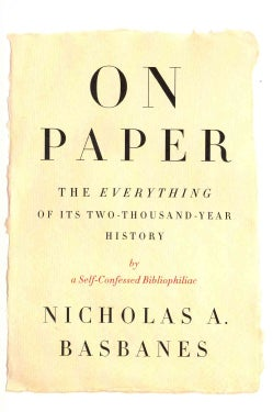 On Paper: The Everything of Its Two-Thousand-Year History (Hardcover)