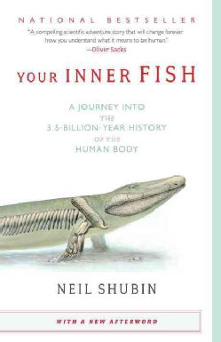 Your Inner Fish: A Journey into the 3.5-billion-Year History of the Human Body (Paperback)