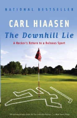 The Downhill Lie: A Hacker's Return to a Ruinous Sport (Paperback)