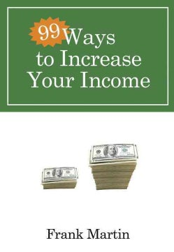99 Ways to Increase Your Income (Paperback)