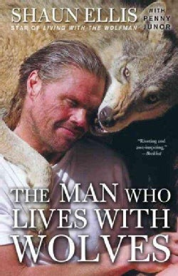 The Man Who Lives With Wolves (Paperback)