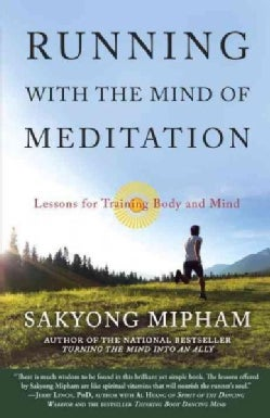 Running With the Mind of Meditation: Lessons for Training Body and Mind (Paperback)