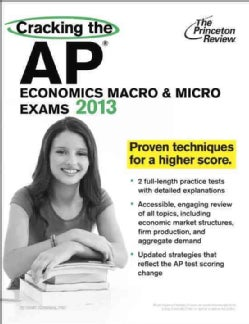Cracking the AP Economics Macro &amp; Micro Exams 2013 (Paperback)