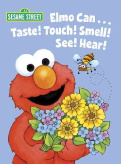 Elmo Can... Taste! Touch! Smell! See! Hear! (Board book)
