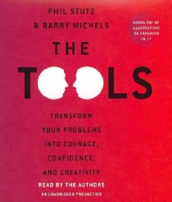 The Tools: Transform Your Problems into Courage, Confidence, and Creativity (CD-Audio)
