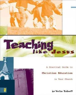 Teaching Like Jesus: A Practical Guide to Christian Education in Your Church (Paperback)