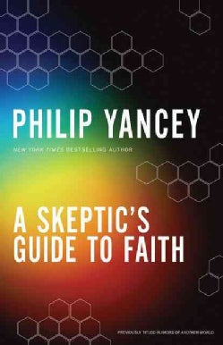 A Skeptic's Guide to Faith (Paperback)