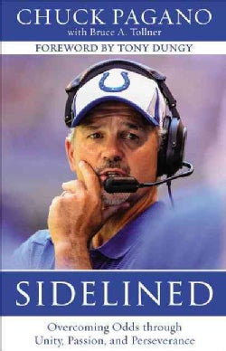 Sidelined: Overcoming Odds through Unity, Passion and Perseverance (Hardcover)