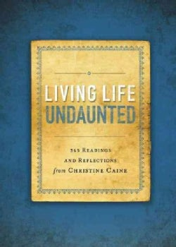 Living Life Undaunted: 365 Readings and Reflections from Christine Caine (Paperback)