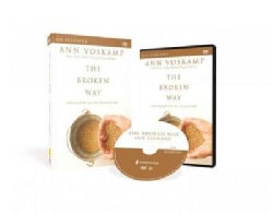 The Broken Way, With Dvd: A Daring Path into the Abundant Life