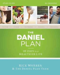 The Daniel Plan: 40 Days to a Healthier Life: Six Sessions (Paperback)