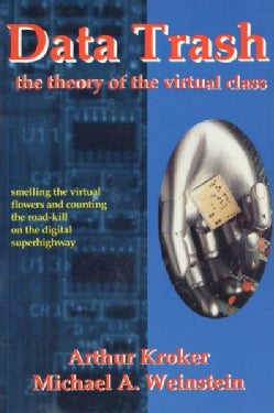 Data Trash: The Theory of the Virtual Class (Paperback)