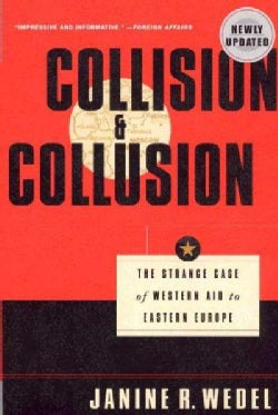 Collision and Collusion: The Strange Case of Western Aid to Eastern Europe (Paperback)