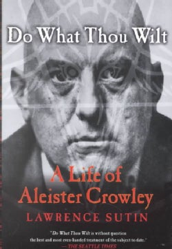 Do What Thou Wilt: A Life of Aleister Crowley (Paperback)