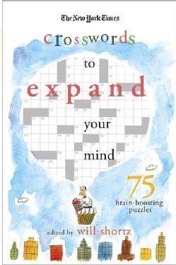 The New York Times Expand Your Mind Crosswords: 75 Brain-boosting Puzzles (Paperback)