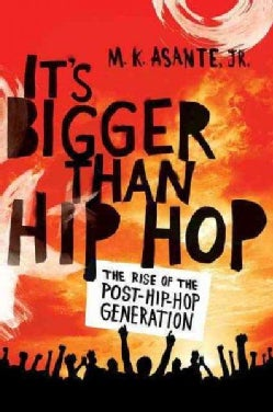It's Bigger Than Hip Hop: The Rise of the Post-Hip-Hop Generation (Paperback)